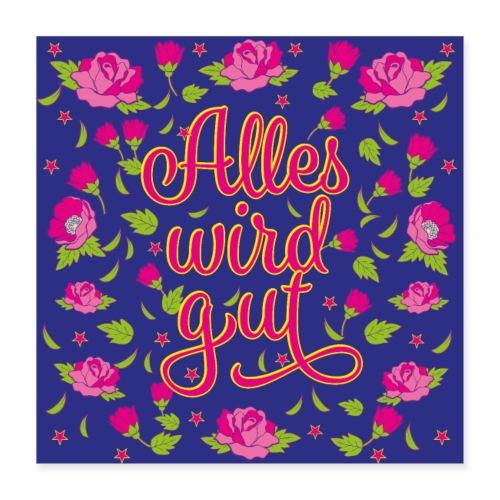 02 Alles wird gut Blumen Rosen Maske Mundschutz - Poster 40x40 cm