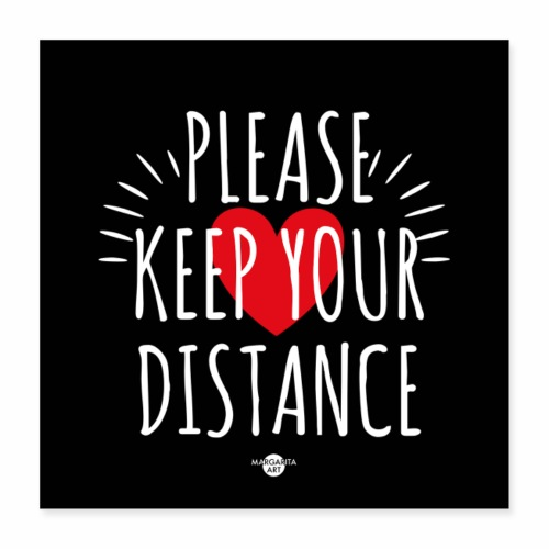 05 Please keep your Distance Heart black - Poster 40x40 cm