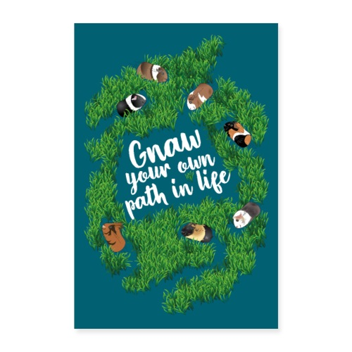 Gnaw your own path in life - Art print - Poster 24 x 35 (60x90 cm)