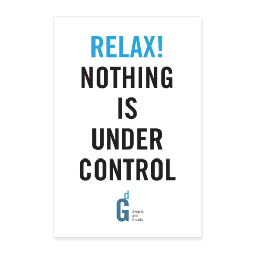 RELAX Nothing is under control IV - Poster 24 x 35 (60x90 cm)