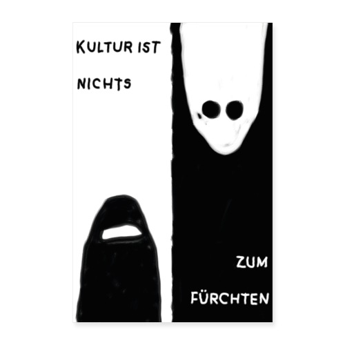 Kultur ist nichts zum Fürchten - Poster 60x90 cm
