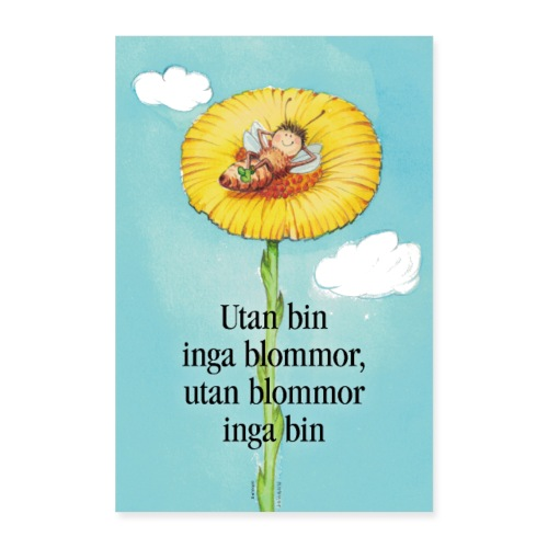 Utan bin inga blommor, utan blommor inga bin - Poster 60x90 cm