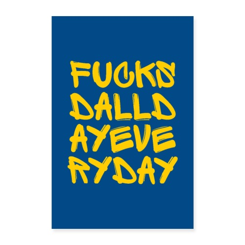 FUCK SD ALL DAY EVERY DAY - Poster 60x90 cm