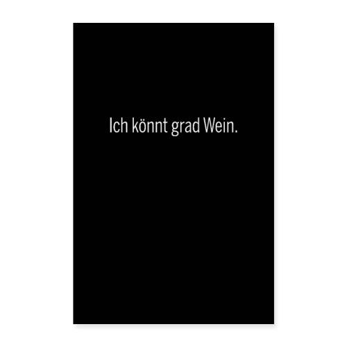 Ich könnt grad Wein. - Poster 60x90 cm