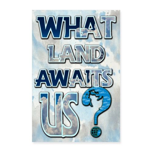 What land awaits us 2 3 - Poster 24 x 35 (60x90 cm)
