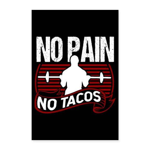 No Pain No Tacos Ohne Schmerzen keine Tacos Poster - Poster 60x90 cm