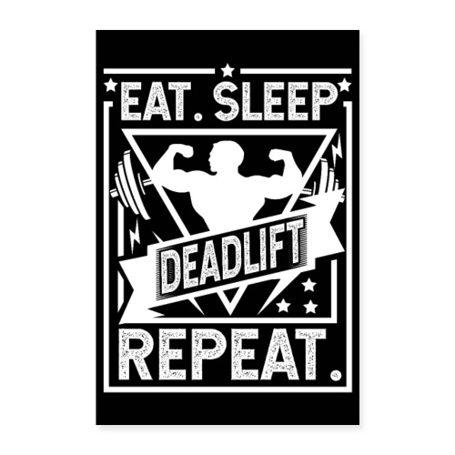 Eat Sleep Deadlift Repeat Poster - Poster 60x90 cm
