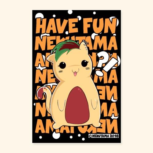 Have Fun - Nekutama Katze - Poster 60x90 cm