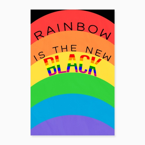Rainbow is the new black - Poster 24 x 35 (60x90 cm)