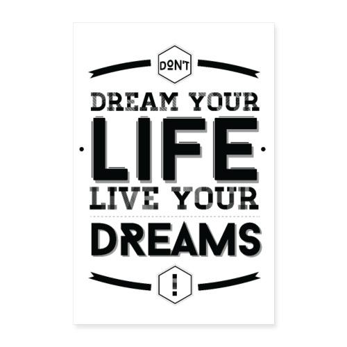 Live your dreams - Poster 60 x 90 cm