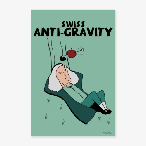 Swiss Anti-Gravity - Poster 60x90 cm