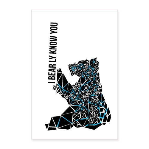 I BEARLY KNOW YOU - Poster 60x90 cm