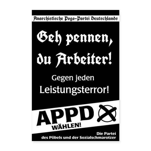 Poster Geh pennen, du Arbeiter! - Poster 60x90 cm