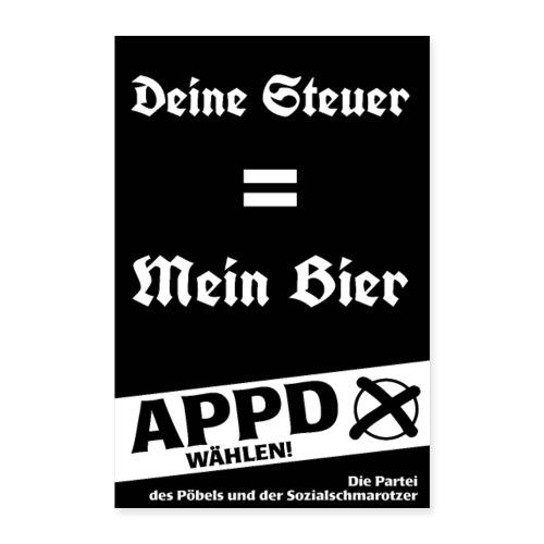 Poster Deine Steuer ist mein Bier - Poster 60x90 cm