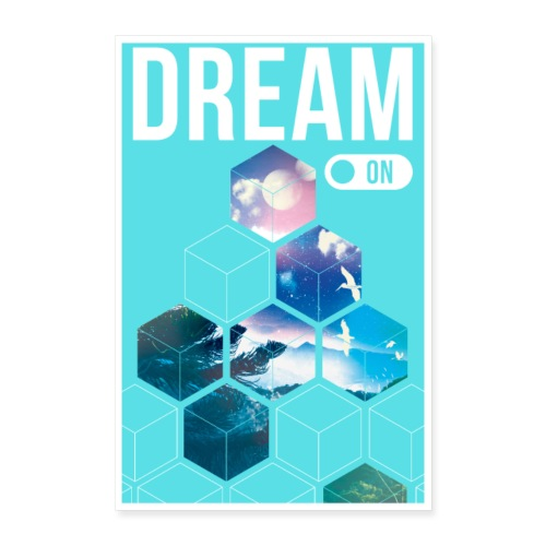 Dream On ! - Poster 60 x 90 cm