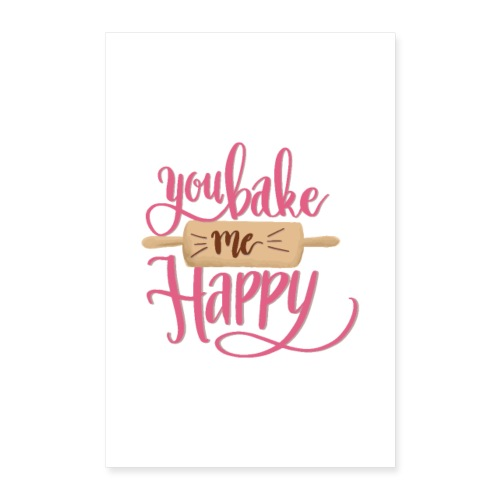 You bake me HAPPY - Poster (pink) - Poster 60x90 cm