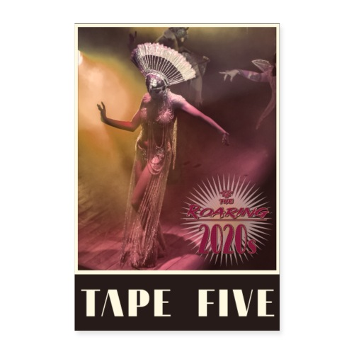 TAPE FIVE The Roaring 2020s poster - Poster 24 x 35 (60x90 cm)