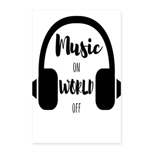 Music on World off sw POSTER - Poster 60x90 cm