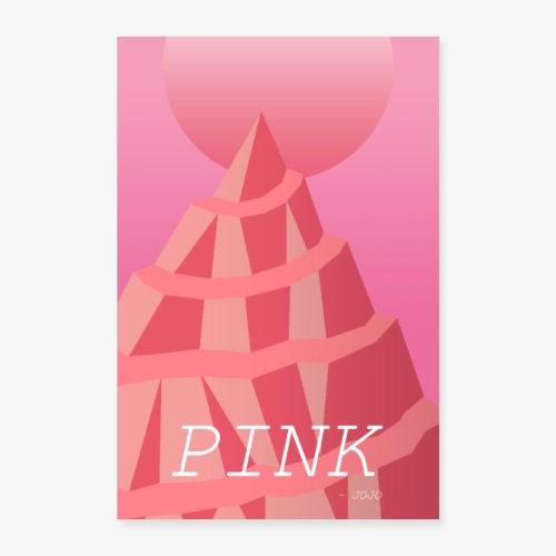 PINK - a poster by JOJO - Poster 24 x 35 (60x90 cm)