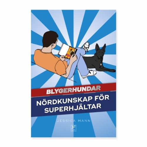 Blygerhundar - Nördkunskaper för superhjältar - Poster 60x90 cm