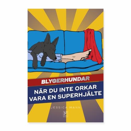 Blygerhundar När du inte orkar vara en superhjälte - Poster 60x90 cm