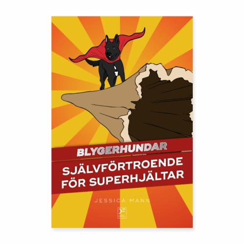 Blygerhundar - Självförtroende för superhjältar - Poster 60x90 cm