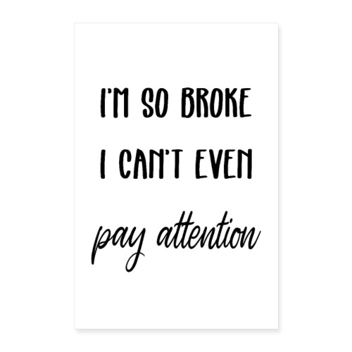cant pay attention - Poster 60x90 cm