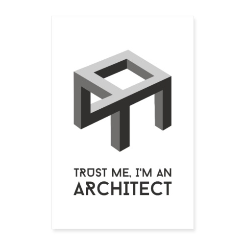 Trust me, I'm an architect | Poster - Juliste 60x90 cm