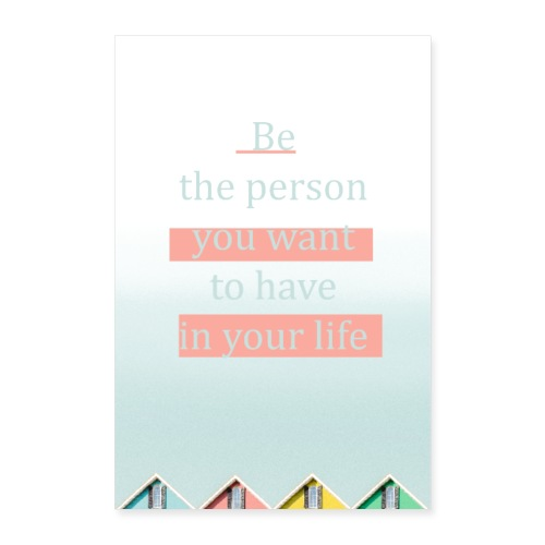 Be the person - Poster 60x90 cm