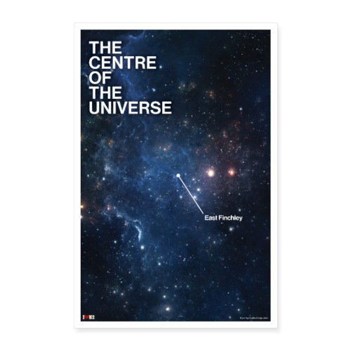 The Centre of the Universe. East Finchley - Poster 24 x 35 (60x90 cm)