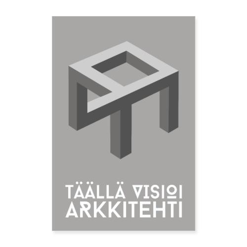 Täällä visioi arkkitehti -juliste - Juliste 60x90 cm