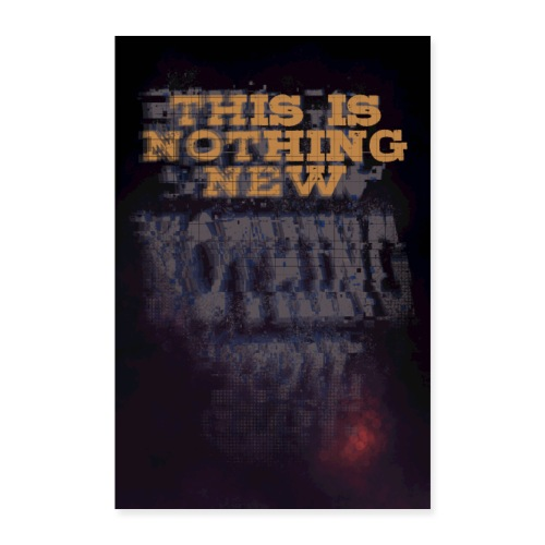 Thisis nothing new - Poster 60x90 cm
