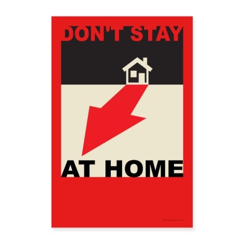 DON'T STAY AT HOME - Poster 60x90 cm