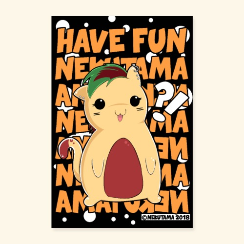 Have Fun - Nekutama Katze - Poster 40x60 cm