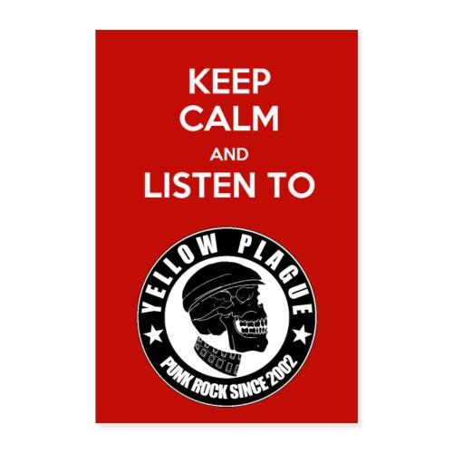 Keep Calm and Listen to Yellow Plague - Juliste 40x60 cm