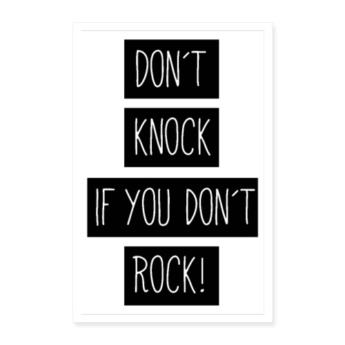 Don´t knock if you don't rock! - Poster 40x60 cm