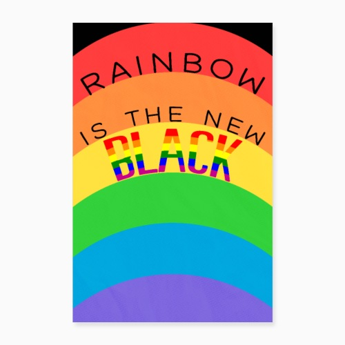 Rainbow is the new black - Poster 16 x 24 (40x60 cm)