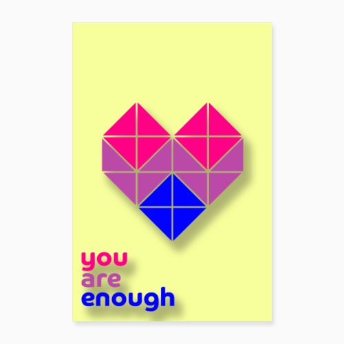 You are enough! - Poster 16 x 24 (40x60 cm)