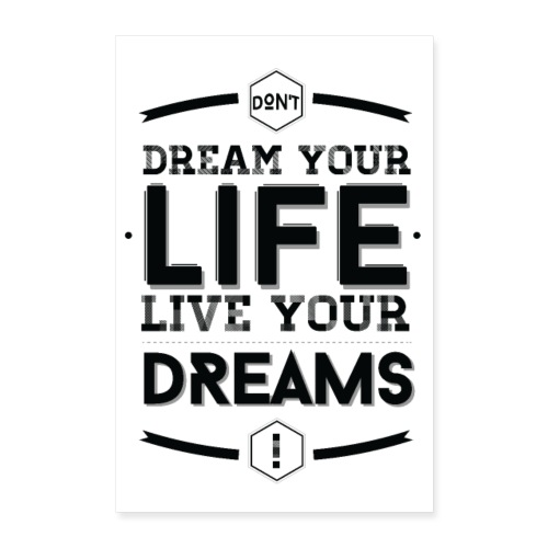 Live your dreams - Poster 40 x 60 cm