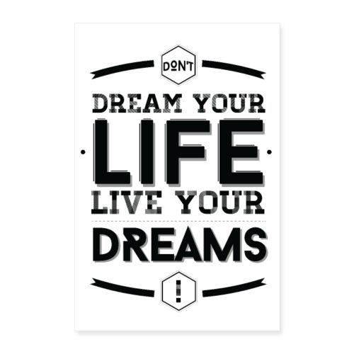 Live your dreams - Poster 40 x 60 cm