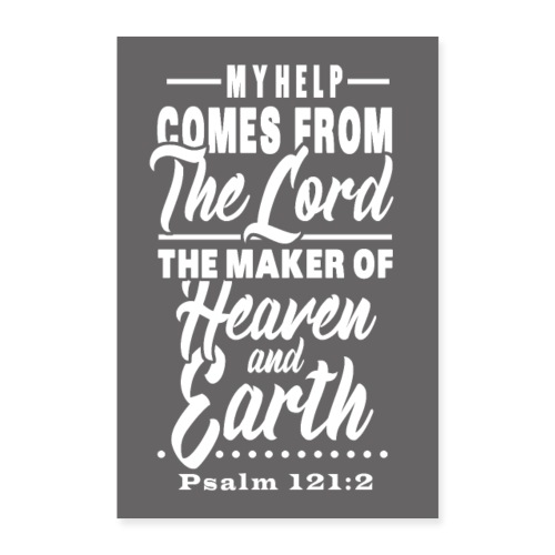 Psalm 121:2 - Poster 16 x 24 (40x60 cm)