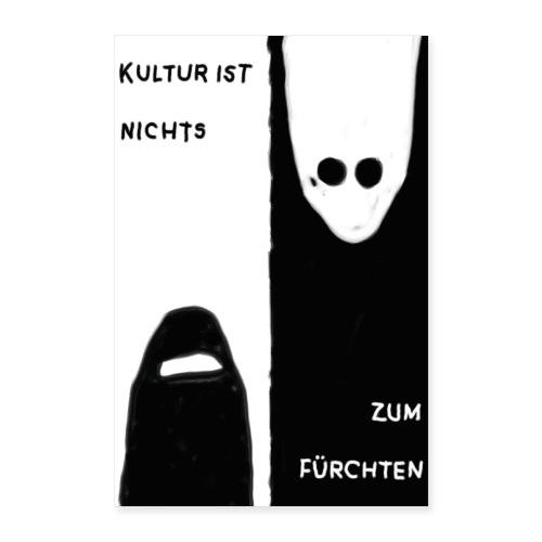 Kultur ist nichts zum Fürchten - Poster 40x60 cm