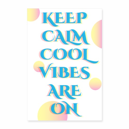 KEEP CALM VIBES - Poster 16 x 24 (40x60 cm)