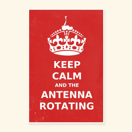 Keep Calm And The Antenna ROTATING - Poster 40x60 cm