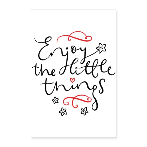Enjoy the Little Things - inspirational poster. - Plakat o wymiarach 40x60 cm