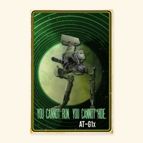 AT-G1x - You Cannot Run. You Cannot Hide - Poster 40x60 cm