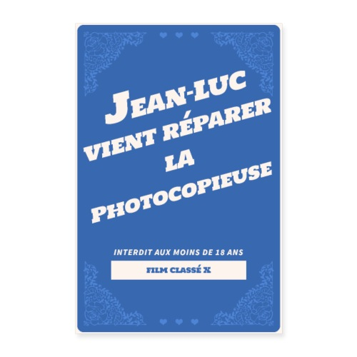 Poster Jean-Luc répare la photocopieuse - Poster 40 x 60 cm