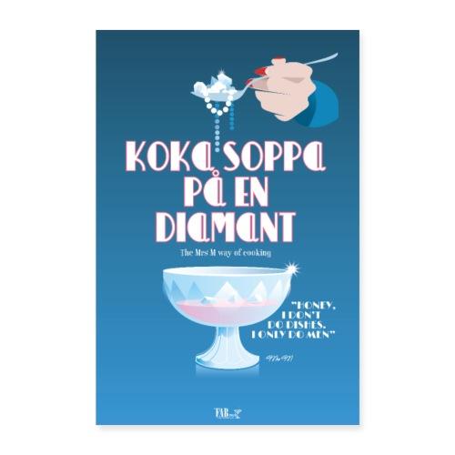 Poster Koka soppa på en diamant - Poster 40x60 cm