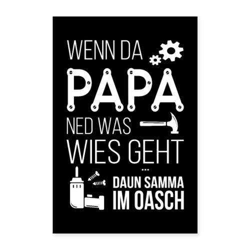 Vorschau: Wenn da Papa ned was wies geht - Poster 40x60 cm