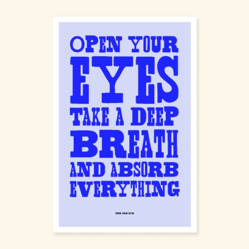 Open Your Eyes - Poster 16 x 24 (40x60 cm)
